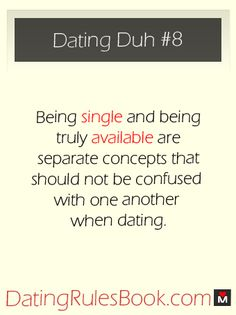 """Dating Duh #8 - How many """"single"""" people have you dated that weren't actually """"available""""?"""