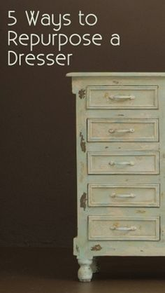 5 Ways to repurpose a dresser.  Lots of other furniture tutorials here too. - Click image to find more DIY & Crafts Pinterest pins