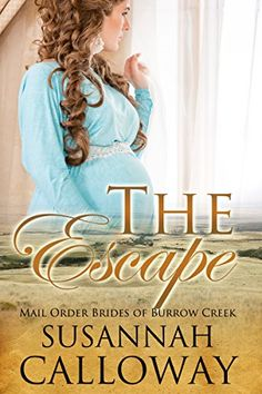 Mail Order Bride: The Escape: A Clean…