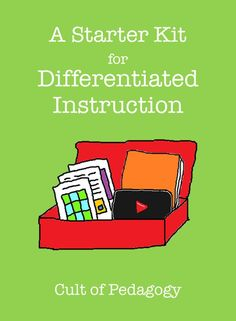 A Starter Kit for Differentiated Instruction - I have combed through tons of online resources on how to differentiate instruction, and have put together this collection of the clearest, most high-quality books, articles, videos and documents for learning how to differentiate in your classroom.