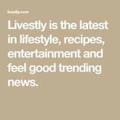 Livestly is the latest in lifestyle, recipes, entertainment and feel good trending news.