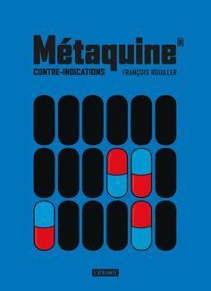 Métaquine® - Contre-indications de François Rouiller (mars 2016) book cover design ©leraf Les Religions, Mars, Design, Laziness, Reading, Beauty, March