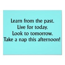 Taking a nap...not my style...but...could try it!