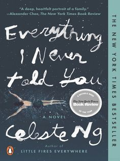 """Everything I Never Told You"" - a novel by Celeste Ng Good Books, Books To Read, My Books, Free Pdf Books, Free Ebooks, New York Times, Believe, Told You So, Love You"