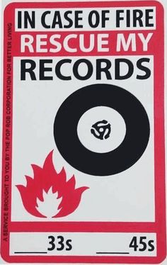 In case of fire, rescue my records. lol . (Via Vinyl Bay 777 -- Music Outlet for Vinyl Records, CDs, DVDs, Memorabilia, etc.)