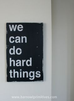 We Can Do Hard Things Distressed Sign in by barnowlprimitives, $75.00