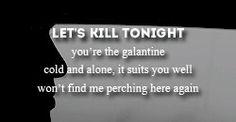 Let's Kill Tonight- Panic! At the Disco