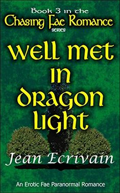 Chasing Fae Romance Book 1 Well Met in Forest Light:: A Fae Paranormal Romance Erotica Dragon Light, Forest Light, Paranormal Romance, Love Reading, Romance Books, Book 1, Free Books, Erotica, True Love