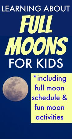 Full moon lessons (including Kittens First Full Moon lessons), full moon schedule and learning about moon phases, kids moon craft and activities for moon for kids STEM studies. #fullmoon #moonphases #STEM #lessons #homeschool