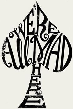 Hopefully my new tattoo soon! <3 Wonderland!