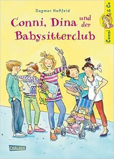 Conni & Co, Band 12: Conni, Dina und der Babysitterclub: Amazon.de: Dagmar Hoßfeld, Dorothea Tust: Bücher
