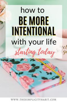 Life has a way of happening to us sometimes. Read on for 5 tips on how to live more intentionally and purposefully. Love you life more as you reach your goals in these areas of your life. Declutter Your Life, Time Management Skills, Joy And Happiness, Feeling Overwhelmed, Mindful Living, Simple Living, Organization Hacks, Cleaning Hacks, Frugal