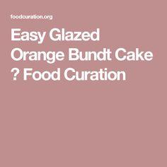 Easy Glazed Orange Bundt Cake ⋆ Food Curation