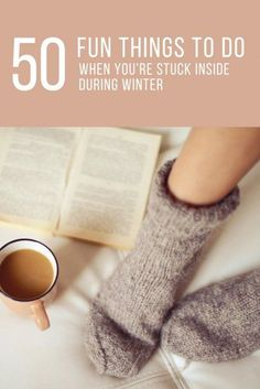 50 Fun Things to Do When Youre Stuck Inside During Winter | What to Do in Bad Weather | Indoor Activity Inspiration