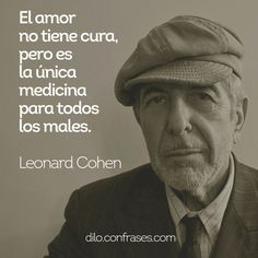 frases célebres de Leonard Cohen - Buscar con Google