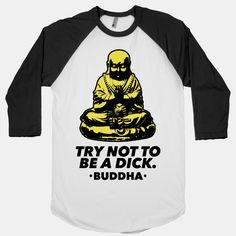 Try Not To Be a Dick | T-Shirts, Tank Tops, Sweatshirts and Hoodies | HUMAN