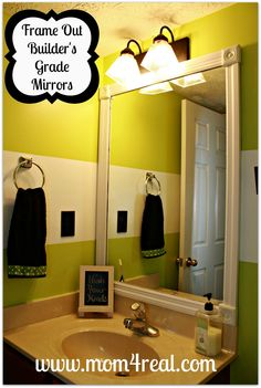 We need to do this.   Mom 4 Real: Frame Out Your Builder's Grade Mirror (Without Mitering)