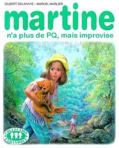 Martine n'a pas de PQ mais improvise
