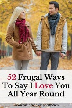 Say I love you all year round in 52 frugal ways. Save money, live frugally and support your relationship by saying I love you in amazing ways.
