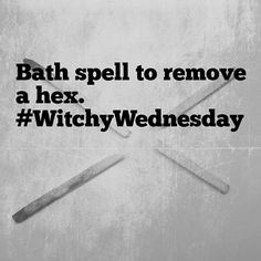 It's #WitchyWednesday where every Wed I post simple spells, ritualsTo see more post like these click the #WitchyWednesday  Spell to remove a hex or crossed conditions.Take a bath with two handfulls of rock salt and dill seed.Put it in your bath water *soak for about 30 min* and take a sponge and wash yourself really good.But don't use soap just the plain sponge.Then throw away *away from your home* the sponge which has now absorbed the hex.  #uglyshyla #voodoo #hoodoo #spell #witchy #pagan