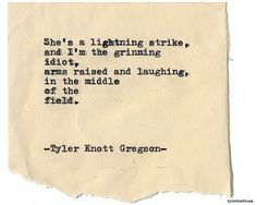 """""""She's a lightning strike, and I'm the grinning idiot, arms raised and laughing, in the middle of field. Make You Believe, Believe In Magic, Life Quotes Love, Romantic Love Quotes, Poem Quotes, Words Quotes, Qoutes, Magic Quotes, Heart Quotes"""