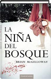 """Briam McGilloway. """"La niña del bosque"""". Editorial Círculo de Lectores"""
