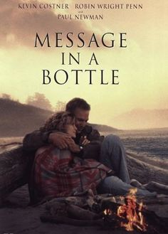 Message in a Bottle 1999 - Kevin Costner and Robin Wright, whose face I find stunningly beautiful - much like Cate Blanchett's also grabs me.  This is a love story, but grab the tissues..