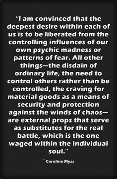 """""""I am convinced that the deepest desire within each of us is to be liberated…"""