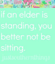 Respect your elders... (via Just Southern Things)