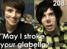 Dan and Phil are on my list of awesome people <3 they're the reason I know what a Glabella is and why I'm addicted to the internet!