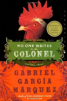 Gabriel Garcia Marquez, No One Writes to the Colonel: and Other Stories (Perennial Classics) Buy the book: http://www.amazon.com/dp/0060751576/ref=cm_sw_r_pi_dp_spAEtb0TRWQTF8MD