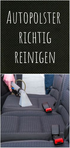 Clean the car upholstery correctly - Car seats in particular get dirty quickly. Automotive Upholstery, Car Upholstery, Automotive Decor, Homemade Skin Care, Diy Skin Care, Car Cleaning, Cleaning Hacks, Car Life Hacks, Design Your Own Home