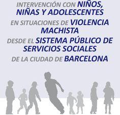 Intervención con niños, niñas y adolescentes en situaciones de violencia machista desde el sistema público de servicios sociales de la ciudad de Barcelona