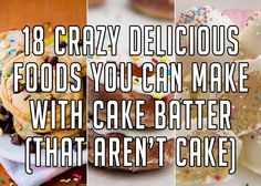 From Breakfast To Dessert, Try These 18 Unique Recipes Using Cake Mix