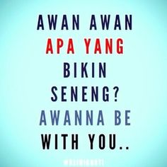 awanna be with you :)
