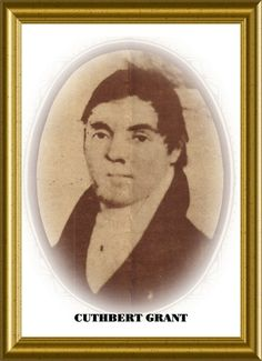 Cuthbert Grant Canadian French, Canadian History, American Indians, Native American, My Ancestry, Canada, Cuthbert, Minute, Red River