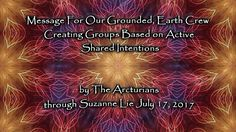 Message For Our Grounded, Earth Crew. by The Arcturians through Suzanne ...