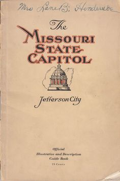 The Missouri State Capitol Jefferson City Official Illustrative and Description Guide Book 1928 by John Pickard