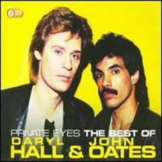 Goofey I know, but I loooove their music!!! Hall and Oates