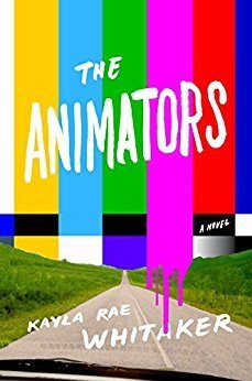 Not only does The Animators by Kayla Raye Whitaker have a gorgeous modern book cover -- it's a funny book worth reading with your book club!