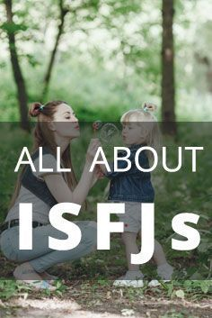 ISFJ Personality Type [Protector, Supporter, Conservator, Helper]