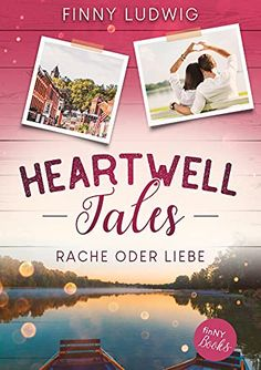 Heartwell Tales: Rache oder Liebe von Finny Ludwig Kindle Unlimited, E Reader, Wellness, Books, Romance Books, Revenge, Authors, Libros, Book