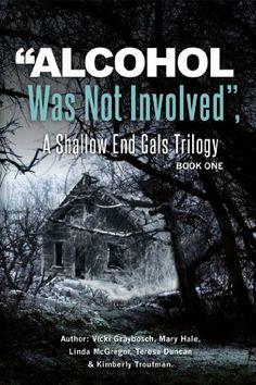 """Alcohol Was Not Involved"": A Shallow End Gals Trilogy by Teresa Duncan, http://www.amazon.com/dp/B0097HI16C/ref=cm_sw_r_pi_dp_LHtXqb17CFZ78"