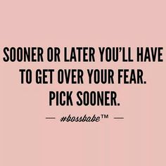 get over your fear