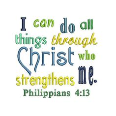Philippians I Can Do All Things Through Christ Who Strengthens Me Applique Embroidery Machine Design Prayer Quotes, Bible Verses Quotes, Bible Scriptures, Faith Quotes, Spiritual Quotes, Positive Quotes, Scripture Verses, Faith Prayer, Faith In God