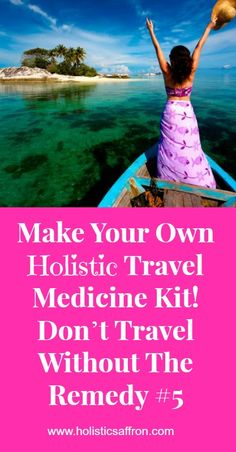 Make Your Own Holistic Travel Medicine Kit! Don't Travel Without The Remedy #5
