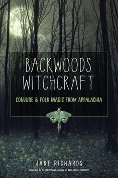 Buy Backwoods Witchcraft: Conjure & Folk Magic from Appalachia by Jake Richards, Starr Casas and Read this Book on Kobo's Free Apps. Discover Kobo's Vast Collection of Ebooks and Audiobooks Today - Over 4 Million Titles! Witchcraft Books, Hedge Witchcraft, Green Witchcraft, Wiccan Spells, Magick Book, Occult Books, Witchcraft Supplies, Wiccan Witch, Practical Magic