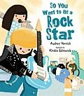 So You Want to Be a Rock Star by Audrey Vernick:  Want to learn to play air guitar? Wear the coolest rock-star clothes? Sign your autograph for tons of fans? Then this is the book for you! Perfect for young fans of Rock Band or the Disney pop stars, So You Want to Be a...