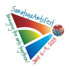 June 6 - 9, 2013 plus more! | SaratogaArtsFest!