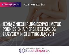 Obecnie możesz poddać się liftingowi piersi bez użycia skalpela :) #BeautyExpert #LiftingPiersi #CiekawostkiMedyczne #ChirurgiaPlastyczna #OperacjePlastyczne #ChirurgiaPiersi